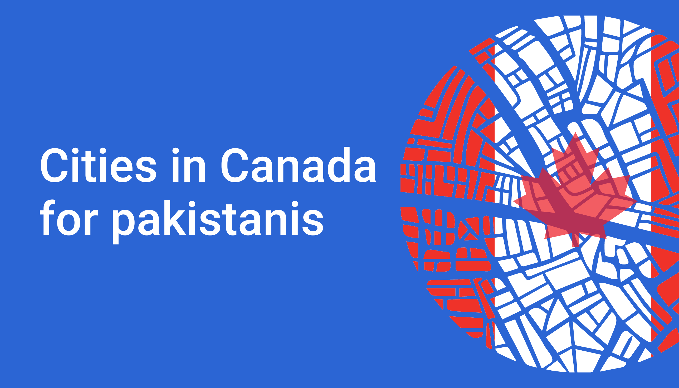 Top 5 cities for Pakistanis in Canada