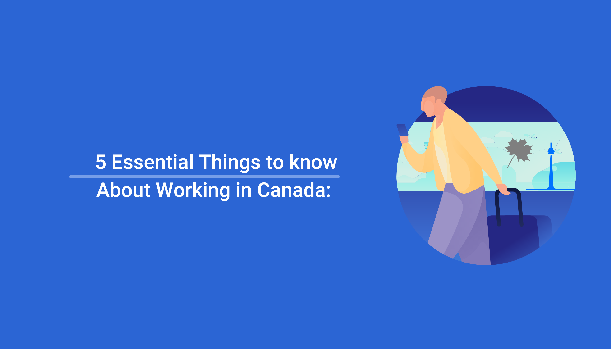 5 Essential Things to Know About Working in Canada