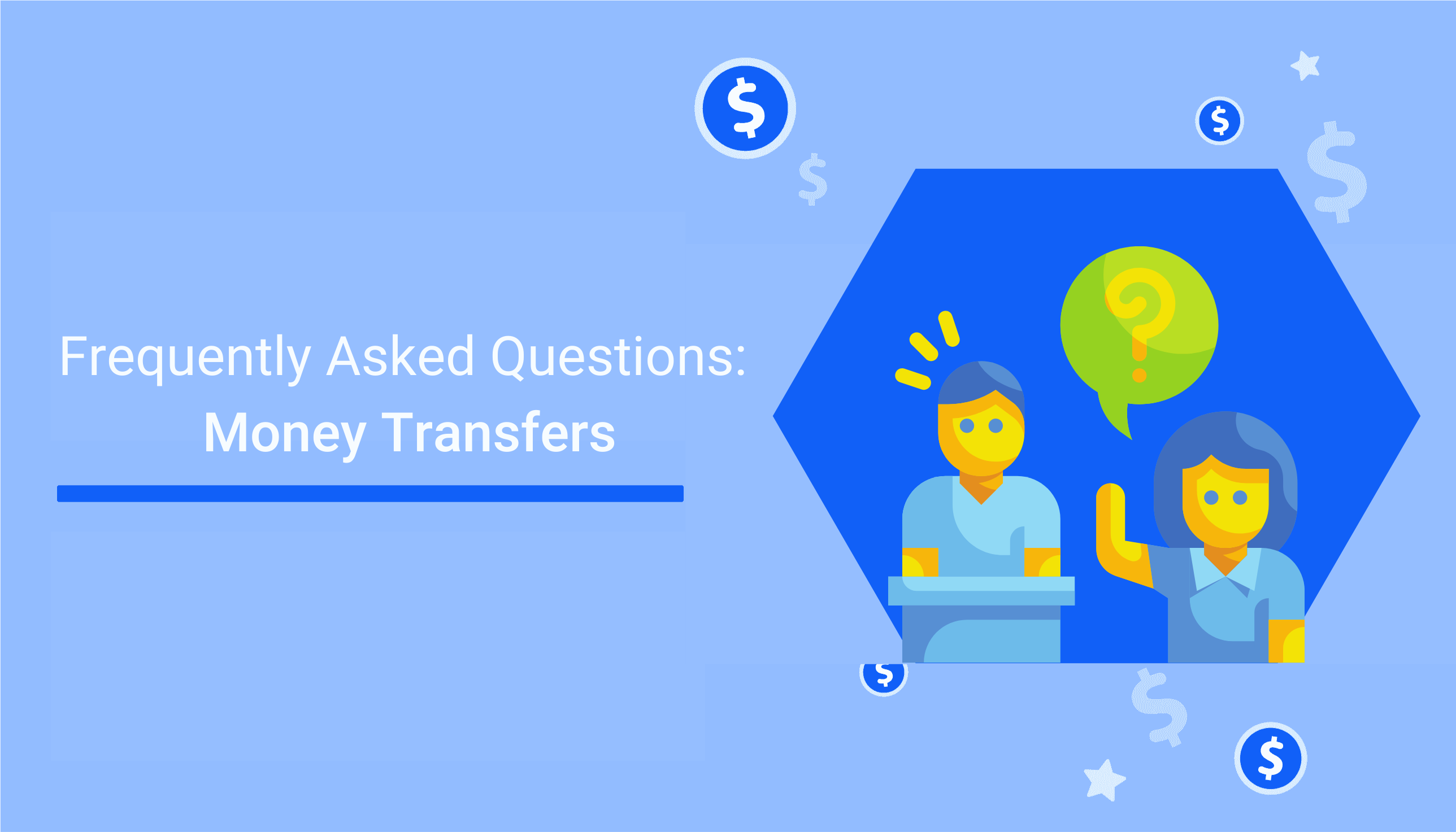 10 Most Common Questions About International Money Transfers