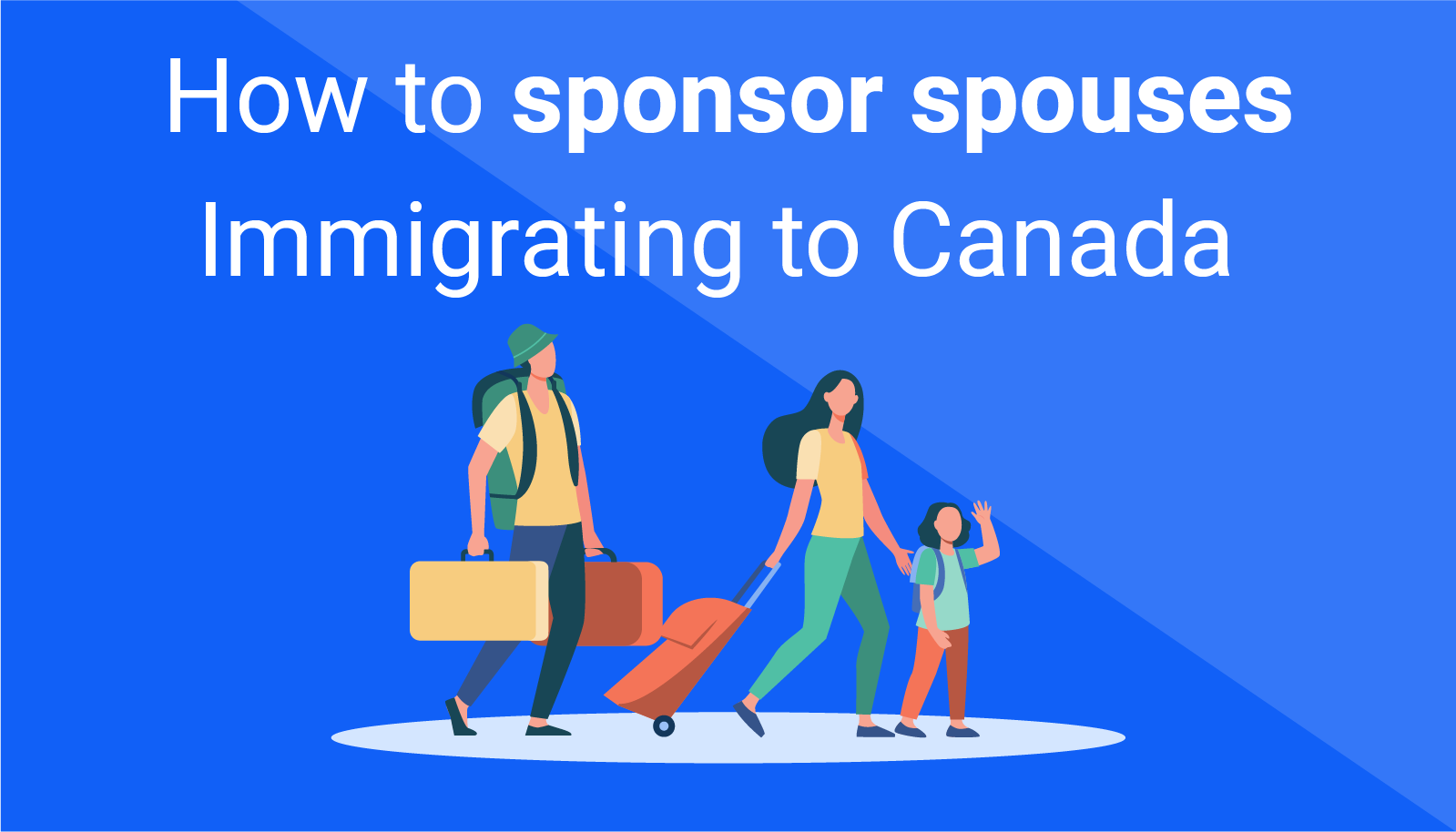 How to sponsor spouses immigrating to Canada