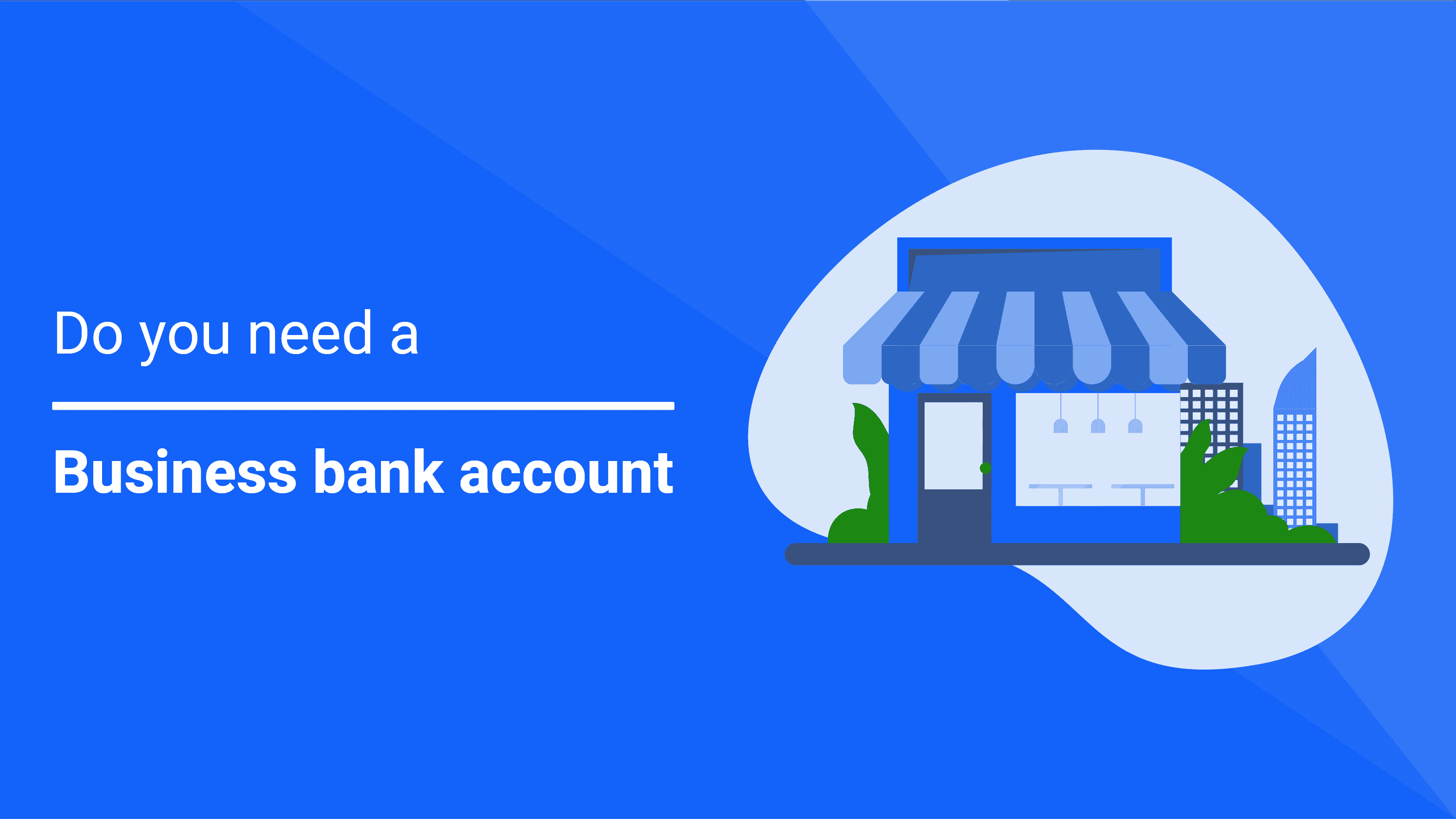 Do you need a business bank account?