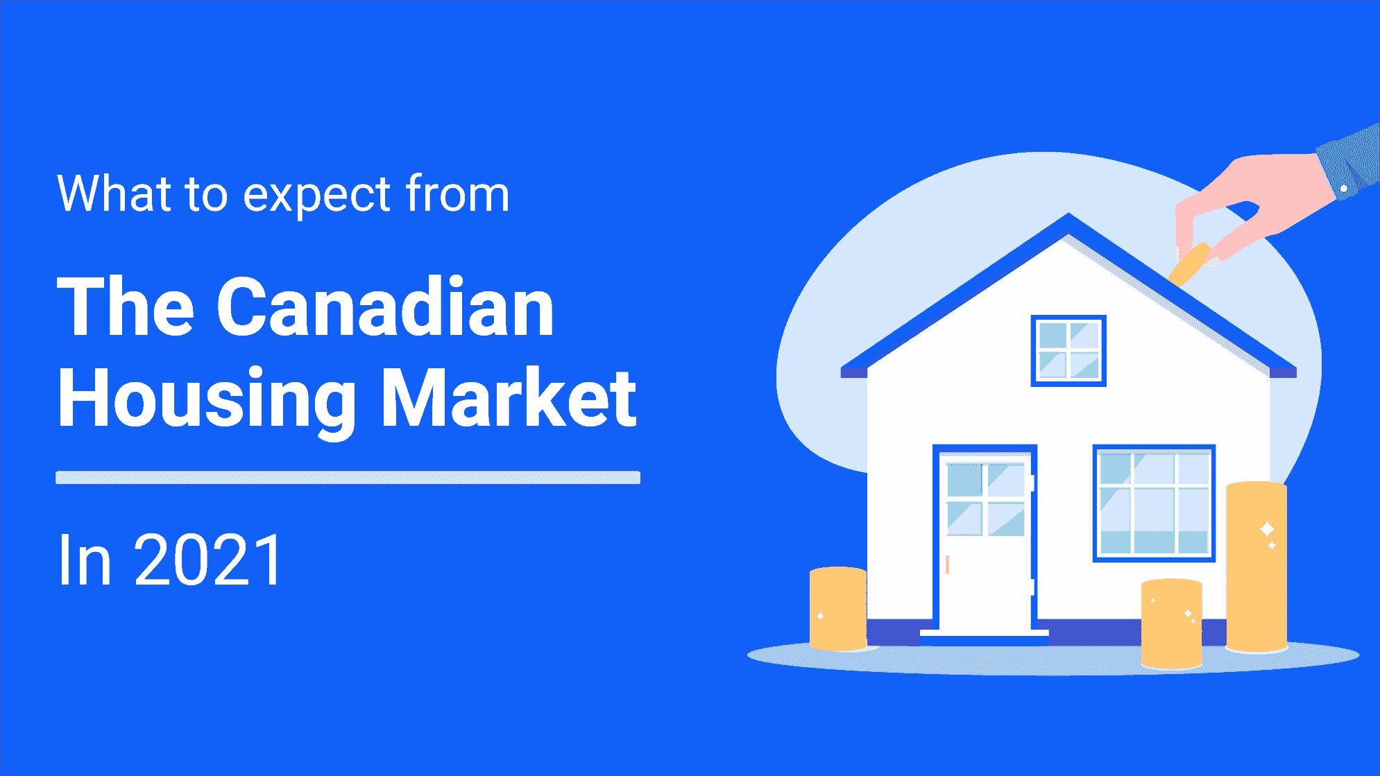 What to Expect from the Canadian Housing Market in 2021