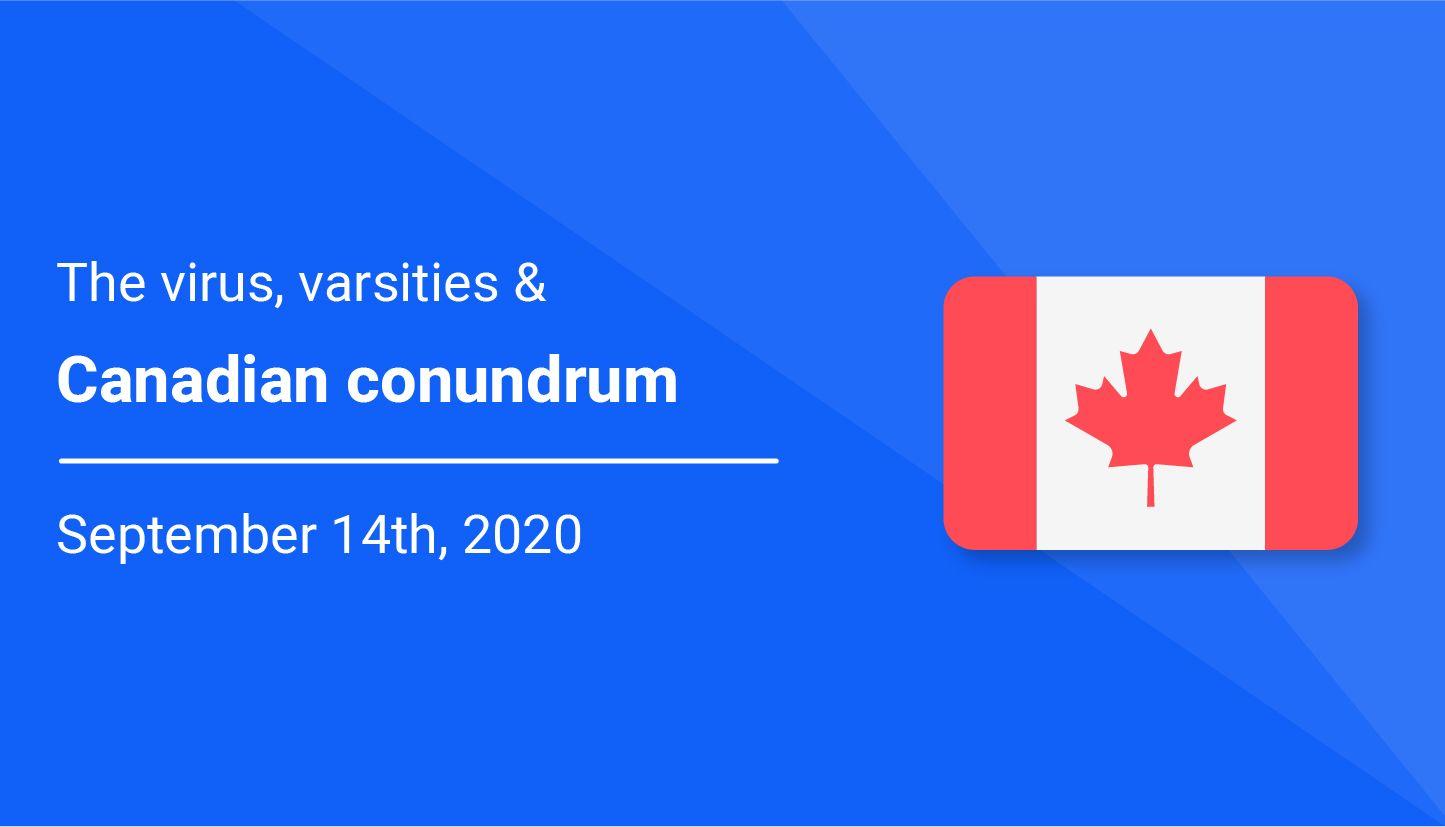 The virus, varsities & the Canadian conundrum