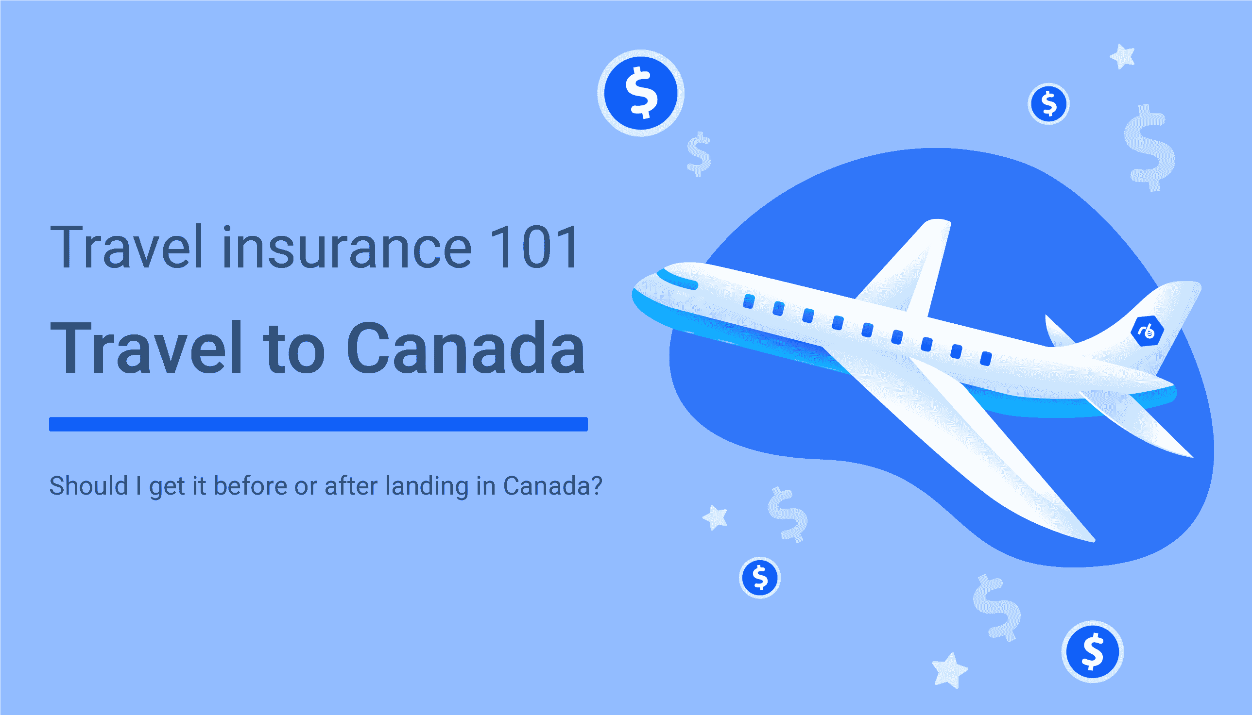 Travel Insurance 101: Travel to Canada