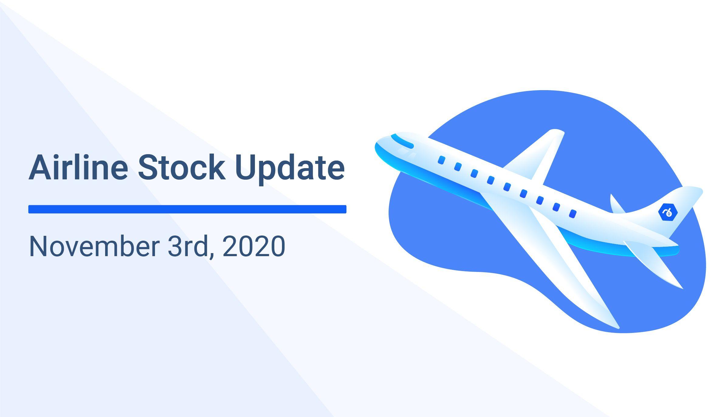 Airline Stock Update - November 3rd, 2020