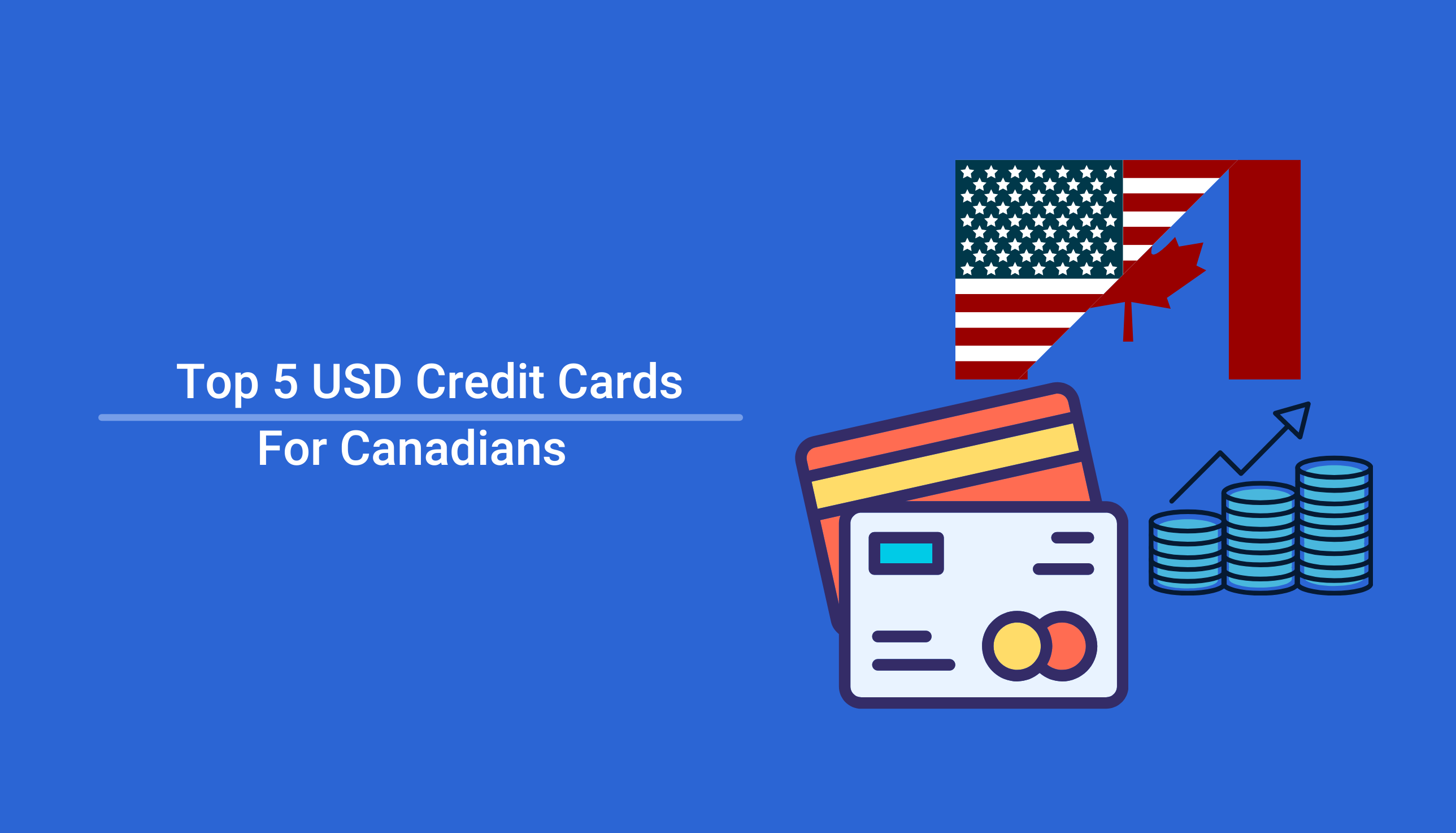 The 5 Best USD Credit Cards for Canadians in 2021