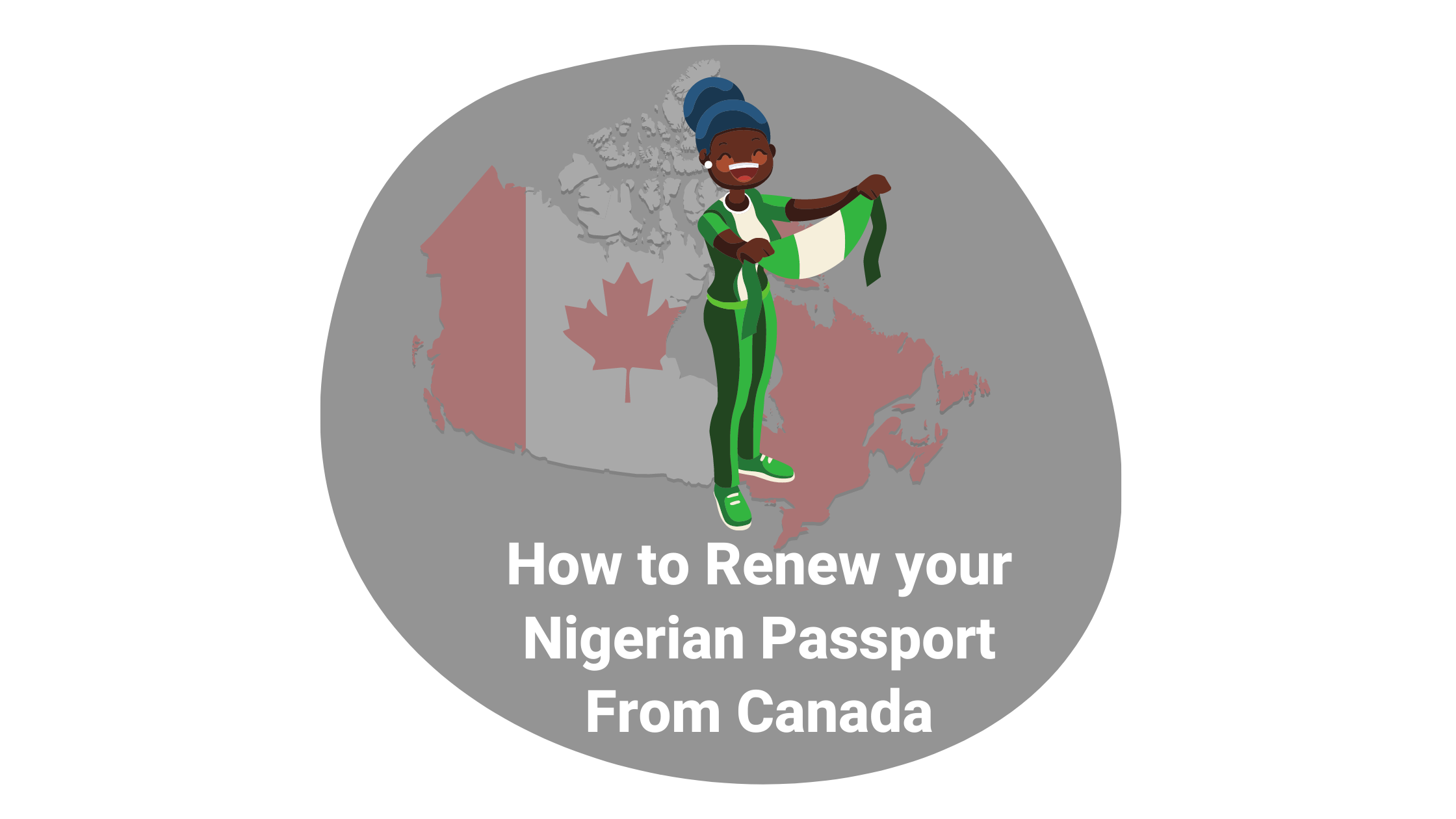 How to Renew Your Nigerian Passport from Canada