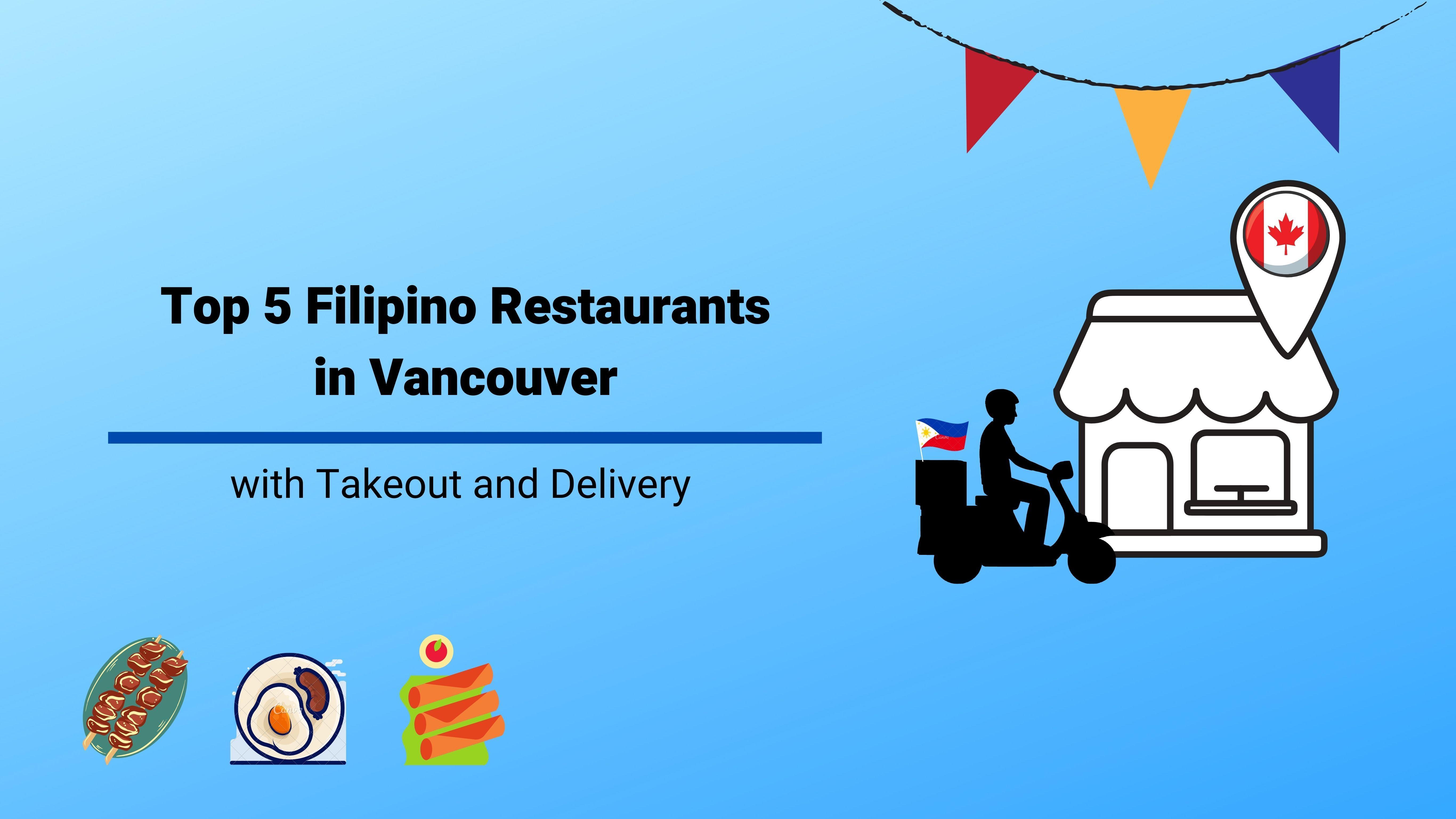 Top 5 Filipino Restaurants in Vancouver