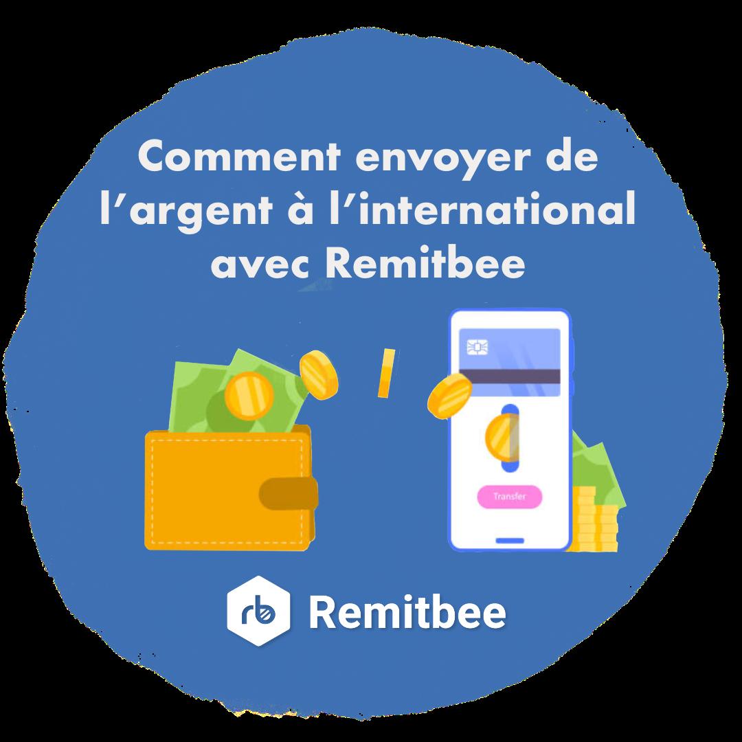 Dans cet article, nous allons vous montrer comment faire votre premier transfert d'argent international avec Remitbee