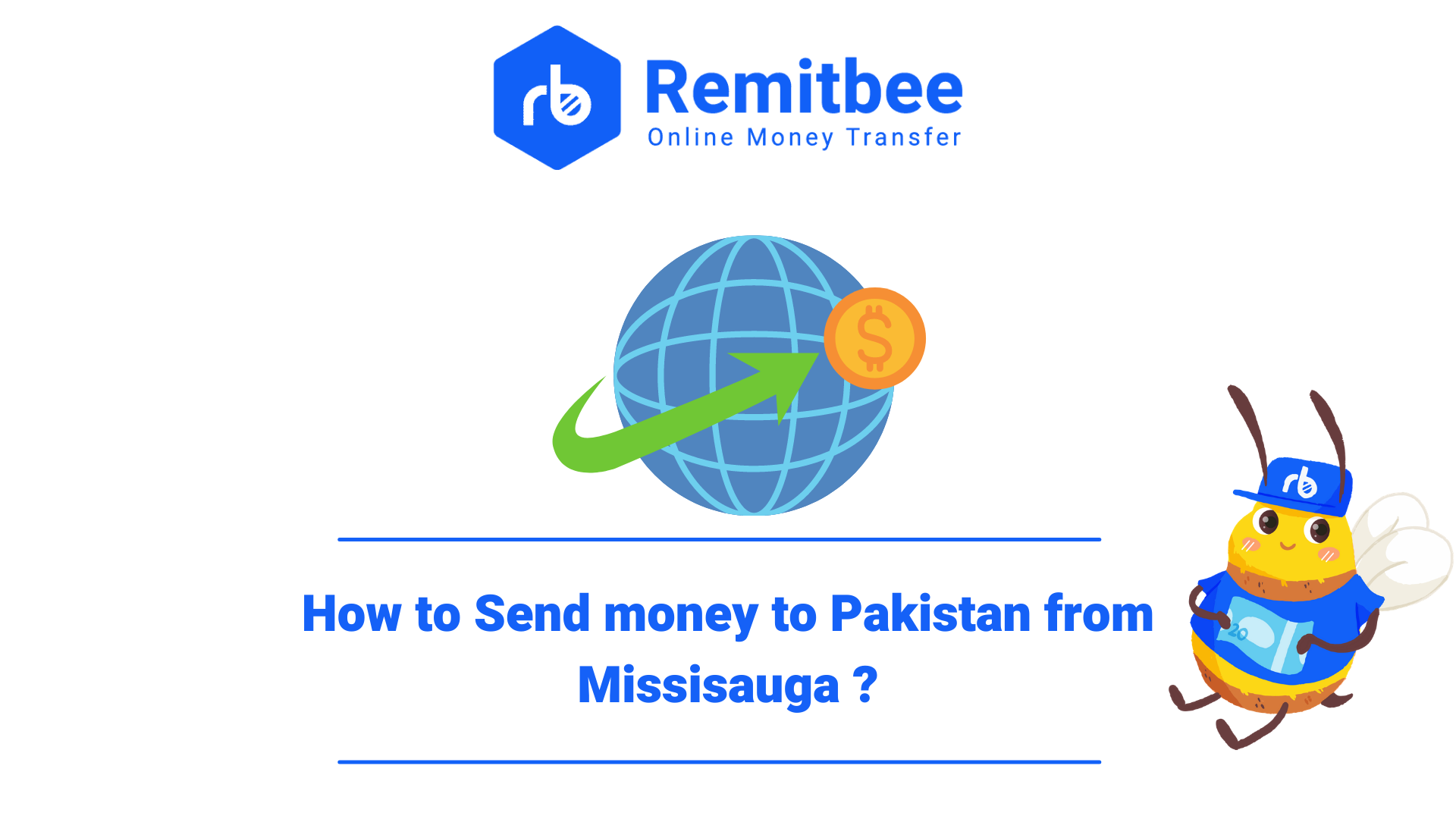How to Send Money to Pakistan from Mississauga with Remitbee!