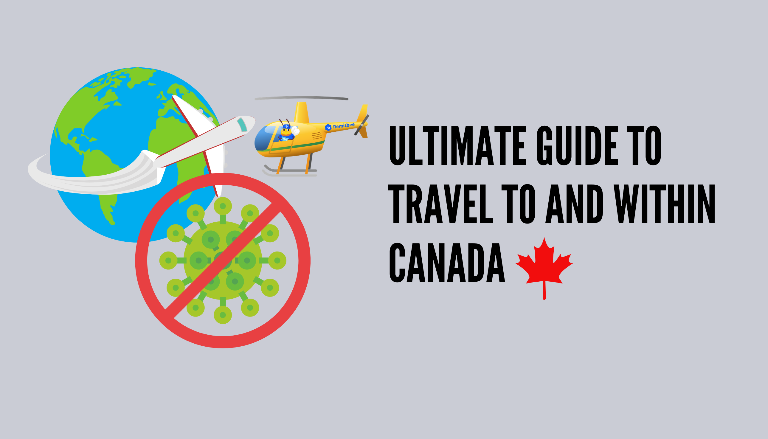 Complete Rules for traveling to and within Canada and timeline of all rule changes