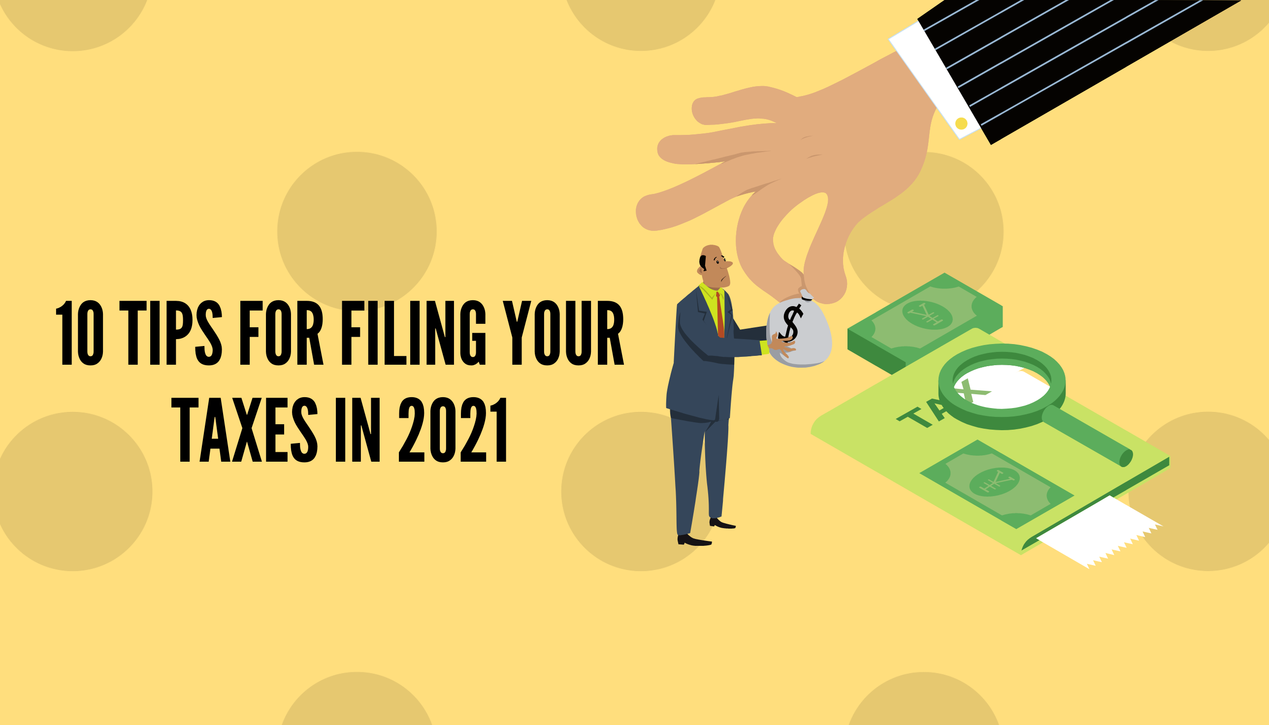 10 Tips for Filing Your Taxes in 2021