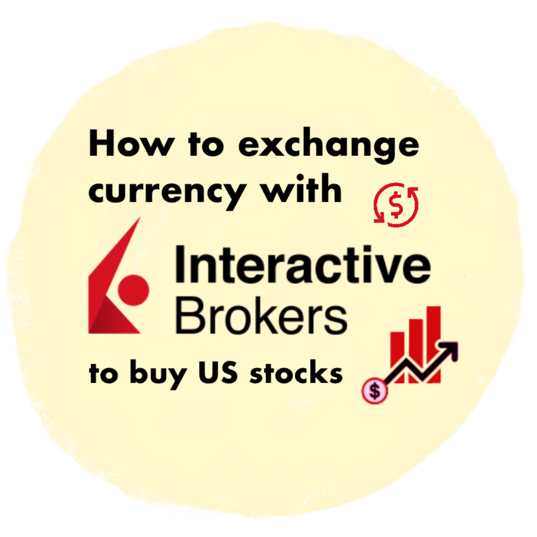 How to exchange currency with Interactive Brokers to buy US stocks