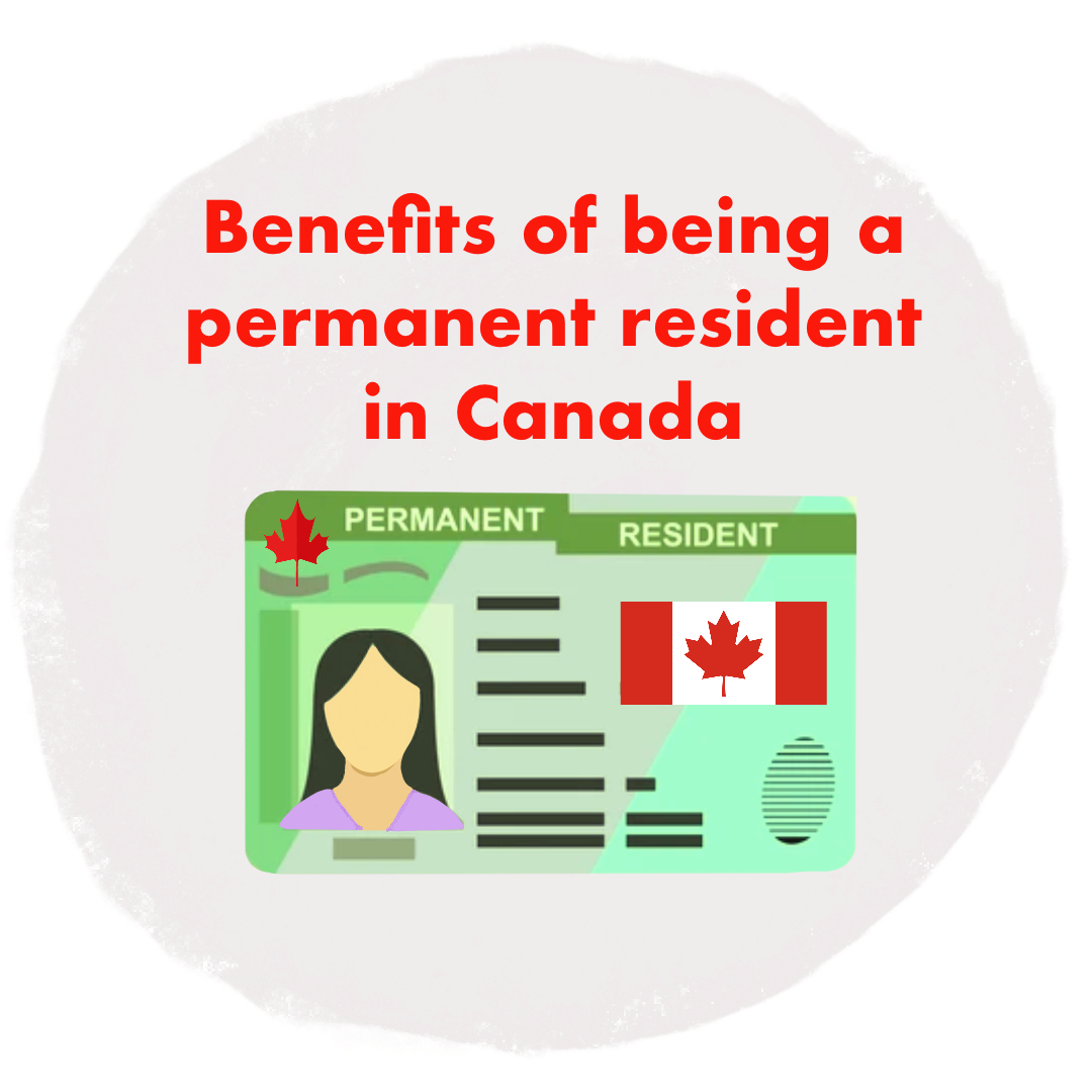 Benefits of being a Permanent Resident in Canada