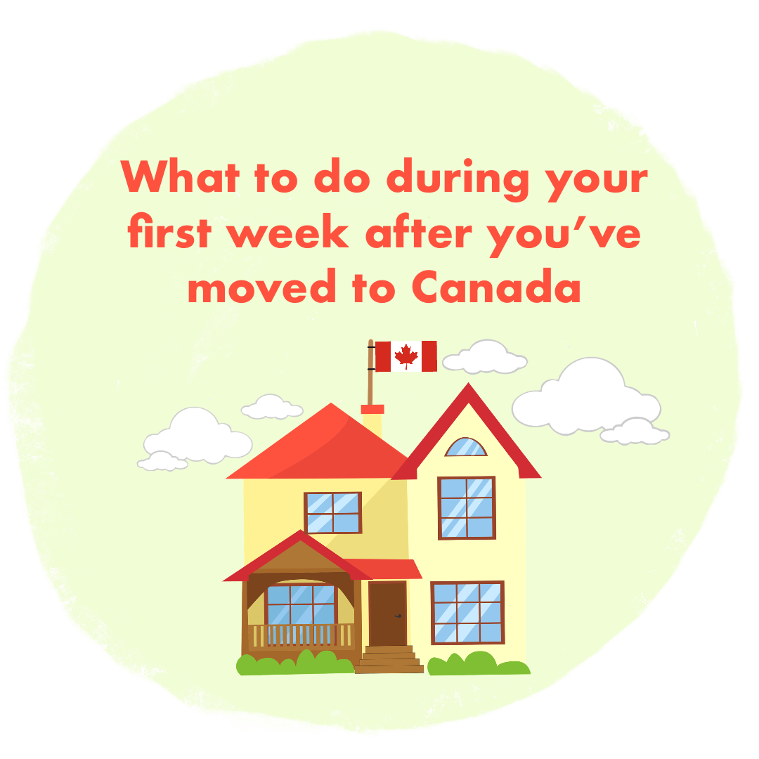 What to Do During Your First Week after you've moved to Canada