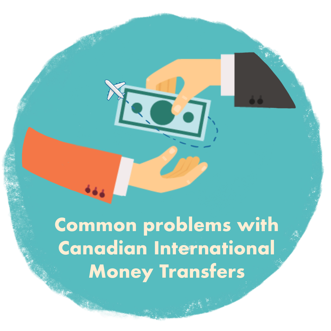 Common Problems With Canadian International Money Transfers