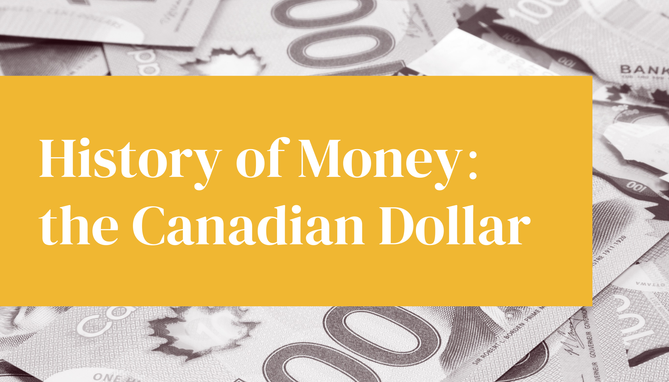 History of Money: The Canadian Dollar